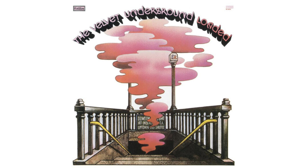The Velvet Underground Loaded 50 years